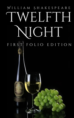 Twelfth Night: First Folio Edition Cover Image