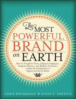The Most Powerful Brand on Earth: How to Transform Teams, Empower Employees, Integrate Partners, and Mobilize Customers to Beat the Competition in Dig Cover Image
