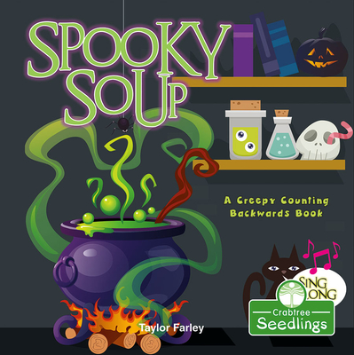 Spooky Soup: A Creepy Counting Backwards Book Cover Image