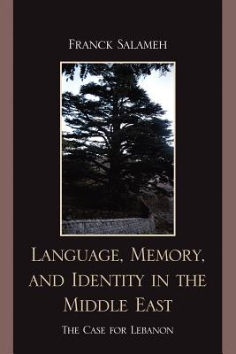 Language, Memory, and Identity in the Middle East: The Case for Lebanon Cover Image