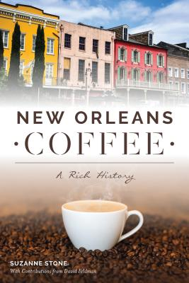 New Orleans Coffee: A Rich History Cover Image