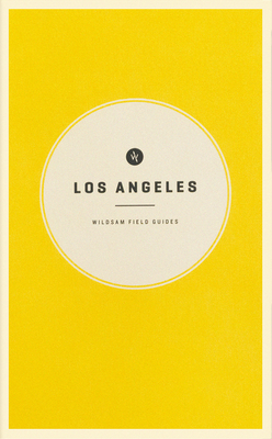 Wildsam Field Guides: Los Angeles Cover Image