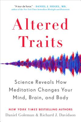Altered Traits: Science Reveals How Meditation Changes Your Mind, Brain, and Body Cover Image
