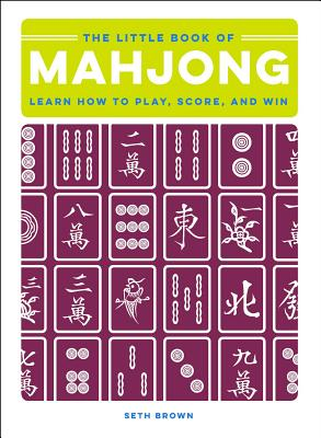 The Little Book of Mahjong: Learn How to Play, Score, and Win Cover Image