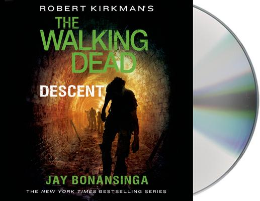 Robert Kirkmans The Walking Dead Descent The Walking Dead Series