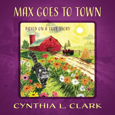Max Goes to Town: Based on a True Story Cover Image