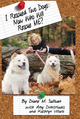 Cover of I Rescued Two Dogs