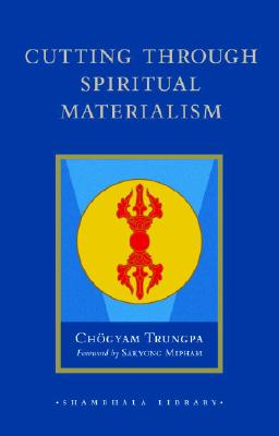 Cutting Through Spiritual Materialism Cover