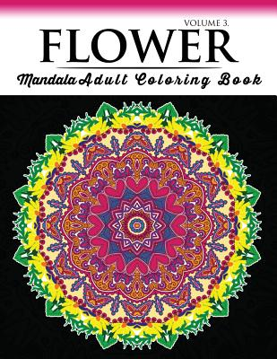 Floral Mandala Coloring Books Volume 3: Beautiful Flowers and Mandalas for Delightful Feelings Stunning Designs Cover Image