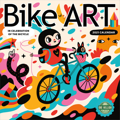 Bike Art 2021 Wall Calendar: In Celebration of the Bicycle Cover Image