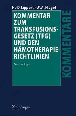 Kommentar Zum Transfusionsgesetz (Tfg) Und Den Hämotherapie-Richtlinien Cover Image