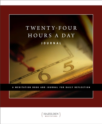 Twenty-Four Hours a Day Journal: A Meditation Book and Journal for Daily Reflection Cover Image