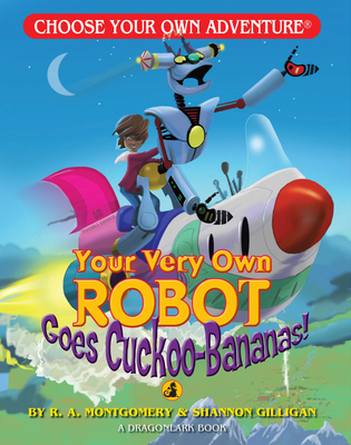 Your Very Own Robot Goes Cuckoo Bananas! (Choose Your Own Adventure: Dragonlarks) Cover Image