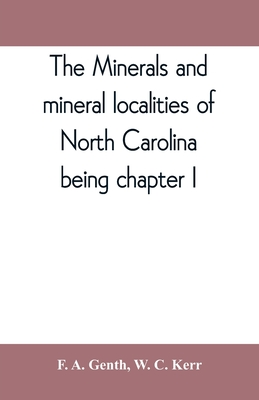 The minerals and mineral localities of North Carolina, being chapter I, of the second volume of the Geology of North Carolina Cover Image