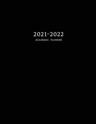 2021-2022 Academic Planner: Large Weekly and Monthly Planner with Inspirational Quotes and Black Cover (July 2021 - June 2022) Cover Image