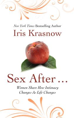 Sex After...: Women Share How Intimacy Changes as Life Changes Cover Image