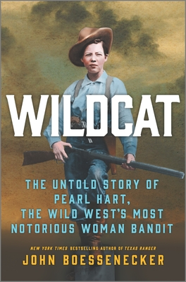 Wildcat: The Untold Story of Pearl Hart, the Wild West's Most Notorious Woman Bandit Cover Image