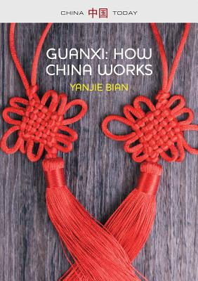 Guanxi, How China Works (China Today) Cover Image