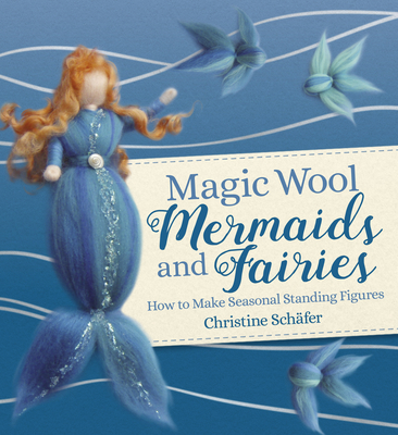 Cover for Magic Wool Mermaids and Fairies
