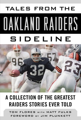 Tales from the Oakland Raiders Sideline: A Collection of the Greatest Raiders Stories Ever Told (Tales from the Team) Cover Image