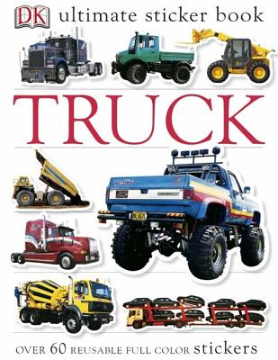 Ultimate Sticker Book: Truck: Over 60 Reusable Full-Color Stickers Cover Image