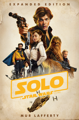 Solo: A Star Wars Story: Expanded Edition Cover Image