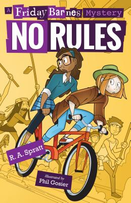 A Friday Barnes Mystery: No Rules by R.A. Spratt