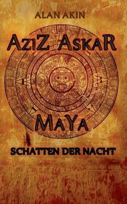 Aziz Askar: Maya Schatten der Nacht Cover Image