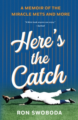 Here's the Catch: A Memoir of the Miracle Mets and More Cover Image