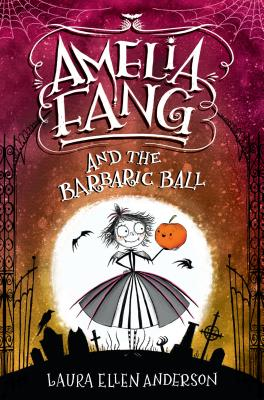 Amelia Fang and the Barbaric Ball Cover Image