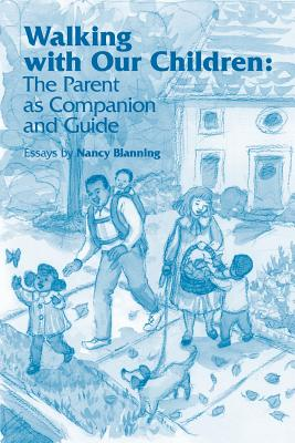 Walking with Our Children: The Parent as Companion and Guide Cover Image