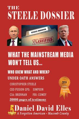 The Steele Dossier: What the Mainstream Media Won't Tell Us... Cover Image