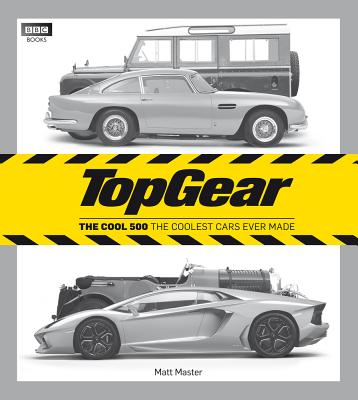 Top Gear: The Cool 500: The Coolest Cars Ever Made Cover Image