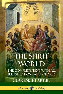 The Spirit World: The Complete Text with all Illustrations and Charts Cover Image