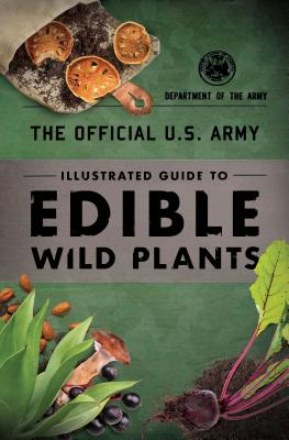 The Official U.S. Army Illustrated Guide to Edible Wild Plants Cover Image