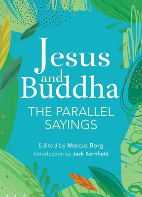 Jesus and Buddha: The Parallel Sayings Cover Image