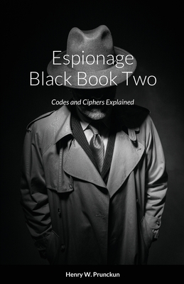Espionage Black Book Two: Codes and Ciphers Explained Cover Image