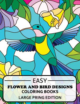Easy Flowers Designs Large Print Edtion: Beautiful Adult Coloring Books Cover Image