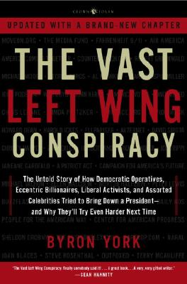 The Vast Left Wing Conspiracy: The Untold Story of the Democrats' Desperate Fight to Reclaim Power Cover Image