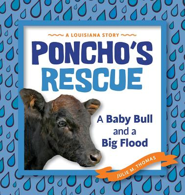 Poncho's Rescue: A Baby Bull and a Big Flood Cover Image