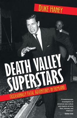 Death Valley Superstars: Occasionally Fatal Adventures in Filmland Cover Image
