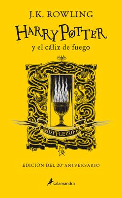 Harry Potter y el cáliz de fuego. Edición Hufflepuff / Harry Potter and the Goblet of Fire. Hufflepuff Edition Cover Image