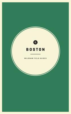 Wildsam Field Guides: Boston Cover Image