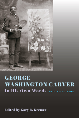 George Washington Carver: In His Own Words, Second Edition Cover Image