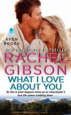 What I Love about You (Mass Market Paperback) By Rachel Gibson