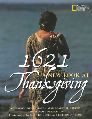 1621: A New Look at Thanksgiving (Paperback)Catherine O'Neill Grace, Margaret M. Bruchac, Sisse Brimberg (Photographer)