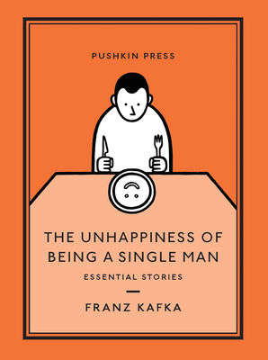 The Unhappiness of Being a Single Man: Essential Stories (Pushkin Collection) Cover Image