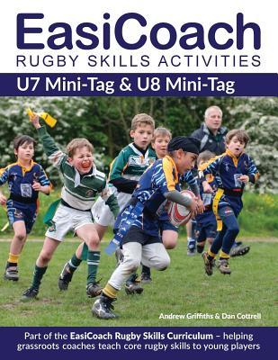 Easicoach Rugby Skills Activities: U7 Mini-Tag & U8 Mini-Tag Cover Image