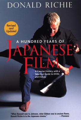 A Hundred Years of Japanese Film: A Concise History, with a Selective Guide to DVDs and Videos Cover Image
