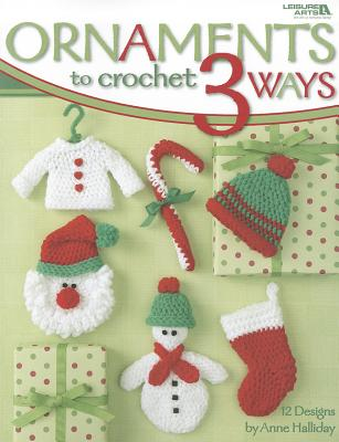 Ornaments to Crochet 3 Ways Cover